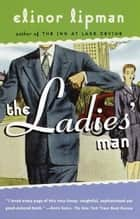 The Ladies' Man ebook by Elinor Lipman