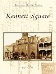 Kennett Square ebook by Joseph A. Lordi