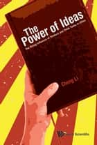 The Power of Ideas - The Rising Influence of Thinkers and Think Tanks in China ebook by Cheng Li