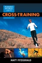Runner's World Guide to Cross-Training ebook by