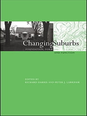 Changing Suburbs - Foundation, Form and Function ebook by Richard Harris,Peter Larkham