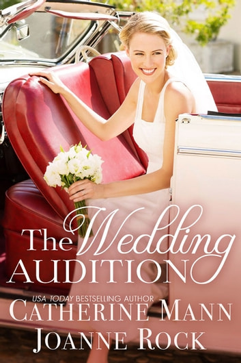 The Wedding Audition 電子書籍 by Catherine Mann,Joanne Rock
