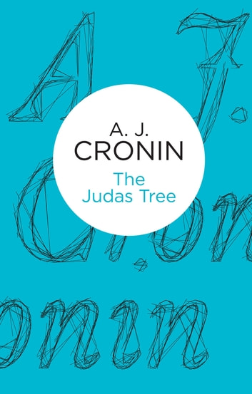 The Judas Tree ebook by A. J. Cronin