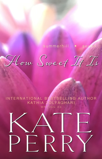 How Sweet It Is ebook by Kate Perry,Kathia Zolfaghari