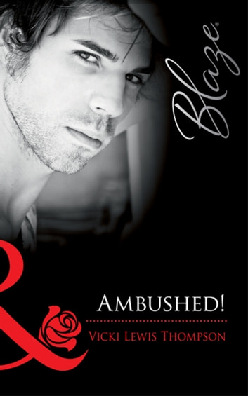 Ambushed! (Mills & Boon Blaze) ebook by Vicki Lewis Thompson