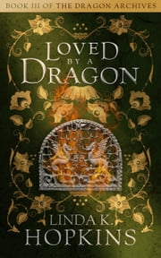 Loved by a Dragon ebook by Linda K. Hopkins