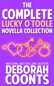 The Complete Lucky O'Toole Novella Collection ebook by Deborah Coonts