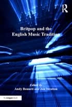 Britpop and the English Music Tradition ebook by Jon Stratton, Andy Bennett