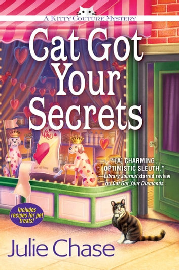 Cat Got Your Secrets - A Kitty Couture Mystery eBook by Julie Chase