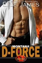 Montana D-Force ekitaplar by Elle James