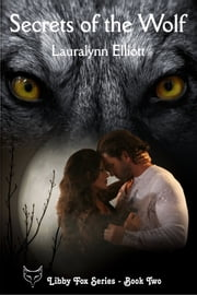 Secrets of the Wolf ebook by Lauralynn Elliott