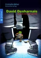 David Desharnais dans la cour des grands ebook by Cristophe Bélair