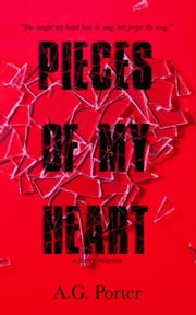 Pieces of My Heart ebook by A.G. Porter