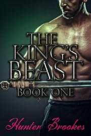 The King's Beast #1 - The King's Beast ebook by Hunter Brookes