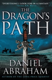 The Dragon's Path ebook by Daniel Abraham