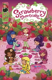 Strawberry Shortcake: Berry Fun Issue 1 ebook by Georgia Ball,Amy Mebberson