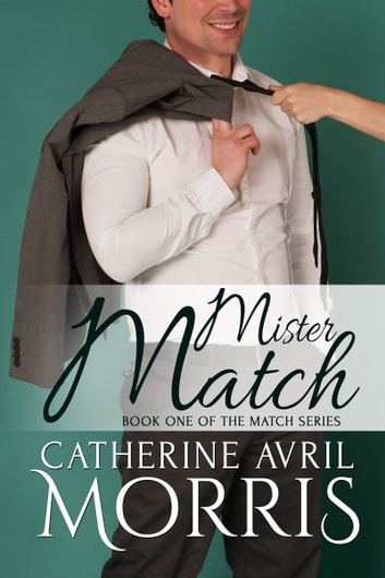 Mister Match ebook by Catherine Avril Morris