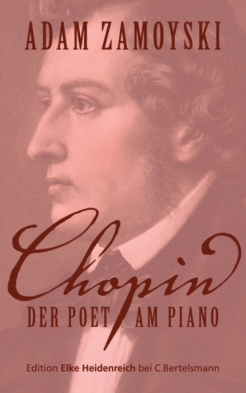 Chopin - Der Poet am Piano ebook by Adam Zamoyski
