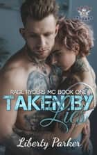Taken by Lies - Rage Ryders Mc, #1 ebook by Liberty Parker