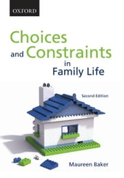 Choices and Constraints in Family Life 2e ebook by Maureen Baker