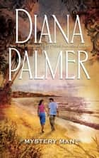 Mystery Man (Mills & Boon M&B) ebook by Diana Palmer