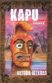 Kapu-Sacred ebook by Victoria Heckman