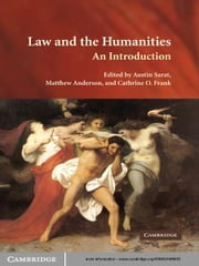 Law and the Humanities - An Introduction ebook by Austin Sarat,Matthew Anderson,Cathrine O. Frank