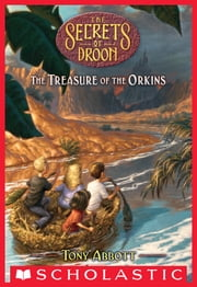 Treasure of the Orkins (The Secrets of Droon #32) ebook by Tony Abbott
