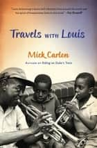 Travels with Louis ebook by Mick Carlon