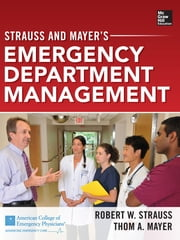 Strauss and Mayer's Emergency Department Management (eBook) ebook by Robert W. Strauss,Thom A. Mayer