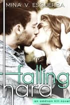 Falling Hard ebook by Mina V. Esguerra