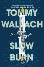 Slow Burn ebook by Tommy Wallach