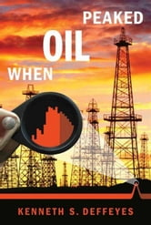 When Oil Peaked ebook by Kenneth S. Deffeyes