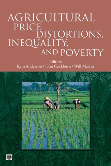 Agricultural Price Distortions, Inequality, And Poverty ebook by Anderson Kym; Cockburn John; Martin Will