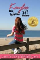 "Kaylee - The ""What If?"" Game ebook by"