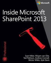 Inside Microsoft SharePoint 2013 ebook by Scot Hillier,Ted Pattison,Mirjam van Olst,Andrew Connell