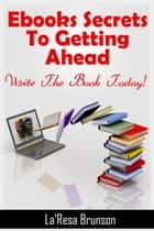 Ebooks: Secrets To Getting Ahead ebook by La'Resa Brunson