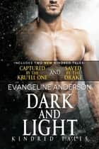 Dark and Light...Book 24 in the Kindred Tales Series ebook by Evangeline Anderson