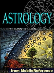 Astrology - Pocket Guide To Western Astrology: Understand Personality Trends And Discover Compatibility With Other Signs In Love, Business And Partnership (Mobi Reference) ebook by MobileReference