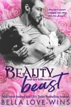 Beauty and her Billionaire Beast ebook by Bella Love-Wins