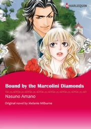 BOUND BY THE MARCOLINI DIAMONDS - Harlequin Comics ebook by Melanie Milburne,NASUNO AMANO