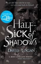 Half-Sick Of Shadows ebook by David Logan