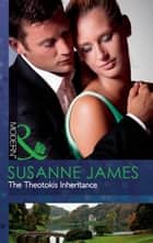 The Theotokis Inheritance (Mills & Boon Modern) ebook by Susanne James
