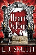 Heart of Valour ebook by L.J. Smith