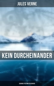 Kein Durcheinander: Science-Fiction-Klassiker ebook by Jules Verne