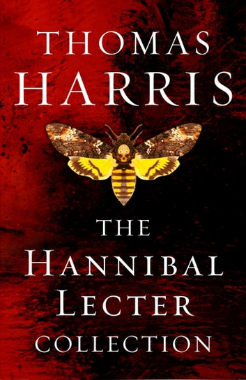 The Hannibal Lecter Collection ebook by Thomas Harris