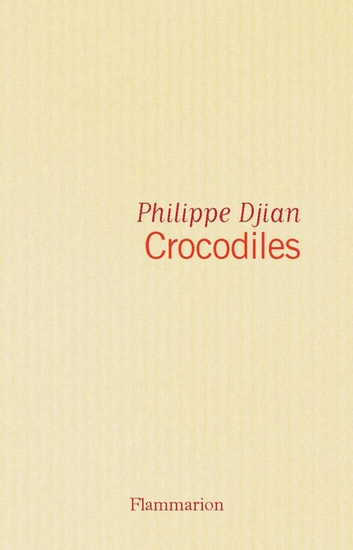 Crocodiles ebook by Philippe Djian