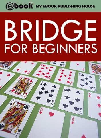 Bridge for Beginners ebook by My Ebook Publishing House