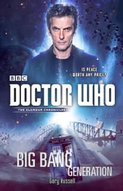 Doctor Who: Big Bang Generation ebook by Gary Russell