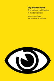 Big Brother Watch - The State of Civil Liberties in Britain ebook by Alex Deane